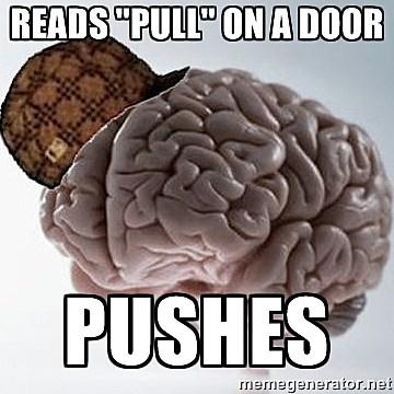 Scumbag Brain - Pull Don't Push